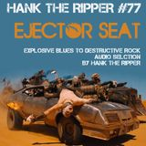 HANK THE RIPPER #77 - EJECTOR SEAT