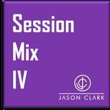 DJ Jason Clark - Session Mix 4 Mar 31 2018