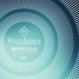 Rayco Santos @ BeachGrooves Radio 008