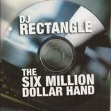 DJ Rectangle - The Six Million Dollar Hand (2004)