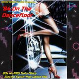 '84 ON THE DANCEFLOOR (80s Hi-Nrg Italo Disco Electro Synth-Pop Dance Mix)