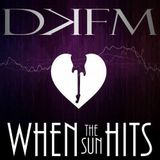 When The Sun Hits #33 on DKFM
