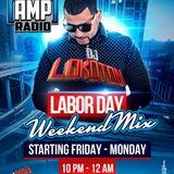 Dj LokotonLMP- Amp Radio Mix 1- Labor day weekend Mix 1 2017