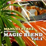 DJ MANUEL PEREZ - MAGIC BLEND vol.1