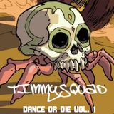 TIMMYSQUAD @ Dance_or_Die Vol.1