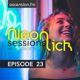 Neonlick Sessions with Robert B - Episode 23