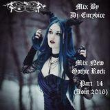 Mix New Gothic Rock (Part 14) By Dj-Eurydice (Août 2016)