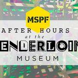 After Hours at the Tenderloin Museum: MSPF
