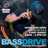 The Warm Ears Show June 30th 2019 hosted by D.E.D @BASSDRIVE.COM