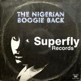 Superfly Records The Nigerian Boogie Back