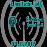 Aural Exciter (Set 1) - Live at FreakShow Broadcast Vol. 12 (04.11.2017 @ Mixlr)