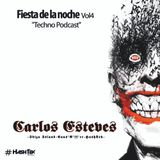 "Carlos Esteves - Fiesta de la noche ""Techno Podcast"" Vol4 #Hashtek"