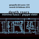 Geografie del suono #24 | Death Roars + Mimmo Fusco, Peppe Vietri