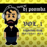 DJ Poomba - Vol. 1 - Regueton Trap Workout Mix
