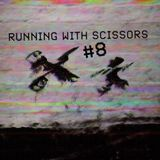 Running With Scissors #8