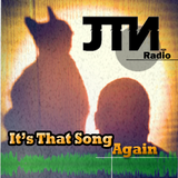 JTN Radio - Its That Song Again