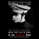 In The Bloodlit Dark! October-8-2018 (Industrial, Gothic, Darkwave, EBM, Dark Electro)
