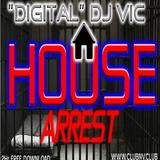"HOUSE ARREST - SPECIAL 2HR SET - www.clubnv.club - ""Digital"" DJ Vic - Recorded & Produced 2-27-15"