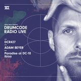 DCR427 - Drumcode Radio Live - Adam Beyer live from Paradise at DC10, Ibiza