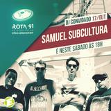 Rota 91 - 17/10/2015 - DJ convidado - Samuel Subcultura