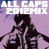 All Caps! 2012 Mix