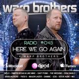 Warp Brothers - Here We Go Again Radio #043