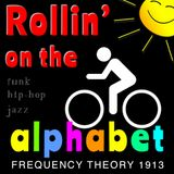 """Frequency Theory 1913 """"Rollin' on the Alphabet"""""""