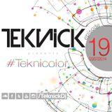 Teknick presents #Teknicolor 19