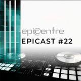 EPICENTRE - EPICAST #22