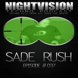 37_sade_rush_-_nightvision_techno_podcast_37_pt1