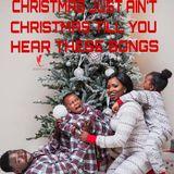 """CHRISTMAS JUST AIN""""T CHRISTMAS......."""