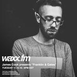"James Cook presents ""Franklin & Gates"" on @WAXXFM - Tuesday 11.15.16"