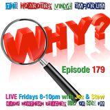 The Hoarders' Vinyl Emporium 179 - 'Why'