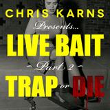 Live Bait part 2: Trap or Die