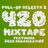 Pull Up Selecta's 420 Mixtape feat. Seed Organization