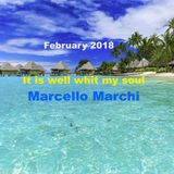 It is well whit my soul - Marcello Marchi - February 2018