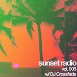 Sunset Radio Vol. 003 w/ DJ Crossfade