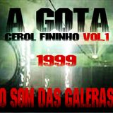 A Gota Cerol Fininho Vol. 1: O Som das Galeras