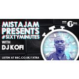 MistaJam Presents #SIXTYMINUTES With DJ Kofi