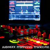 AdotMixx [Progresive Trance#01]