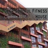 Deep Soulful Fitness House - September 2017