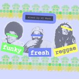 It's Funky,It's Reggae and It's Fresh.