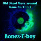 KFMP - OLD SKOOL . Bones E boy . Old Skool Mess-around #40. (Old skool techno, Breaks & House). Kane
