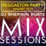REGGAETON PARTY - JANUARY 2018 | DJ SHERWIN RUSTE | BACKSPIN ENTERTAINMENT MIX SESSIONS