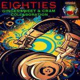 EIGHTIES ~ GingerSweet & CRAM Collaboration