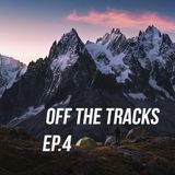 Off The Tracks (Ep.4)