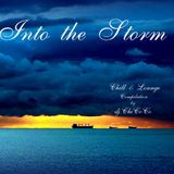 """""INTO THE STORM"""" Chill & Lounge Compilation"