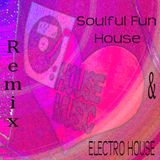 Remix Soulful Fun House and Electro House