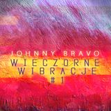 Johnny Bravo Wieczorne Wibracje #1