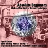 Absolute Beginners: Mod And The Birth Of British Pop Culture